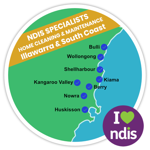 NDIS Cleaner specialised in Home Cleaning and Maintenance. Bulli, Wollongong, Shellharbour, Kangaroo Valley, Kiama, Berry, Nowra and Huskisson.